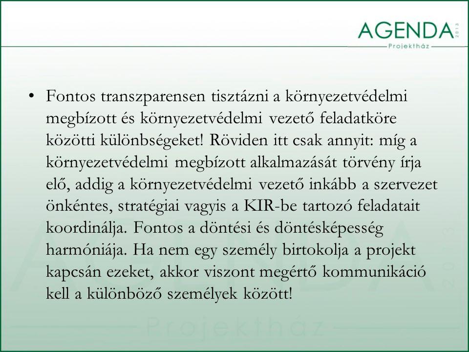 Fontos transzparensen tisztázni a környezetvédelmi megbízott és környezetvédelmi vezető feladatköre közötti különbségeket! Röviden itt csak annyit: mí