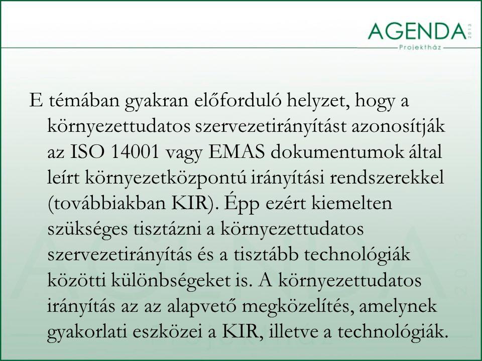 E témában gyakran előforduló helyzet, hogy a környezettudatos szervezetirányítást azonosítják az ISO 14001 vagy EMAS dokumentumok által leírt környeze