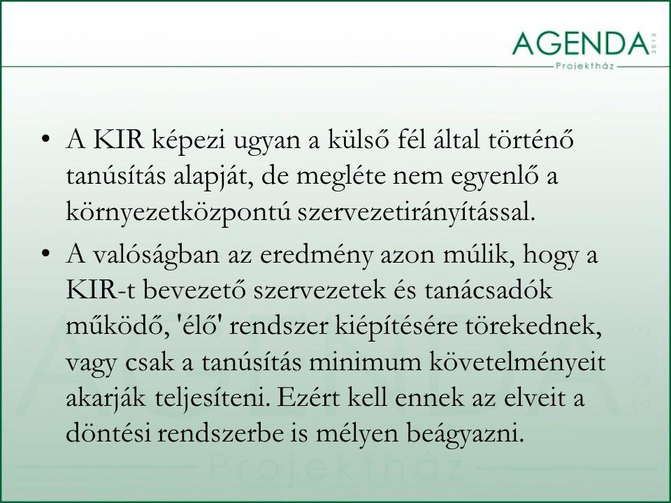 A KIR képezi ugyan a külső fél által történő tanúsítás alapját, de megléte nem egyenlő a környezetközpontú szervezetirányítással. A valóságban az ered