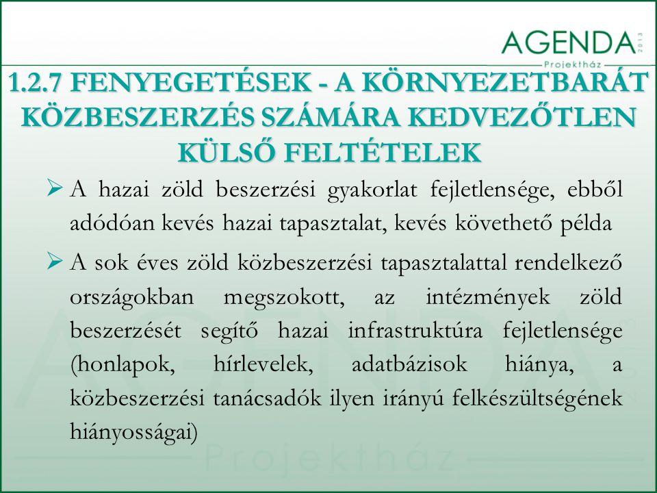  A hazai zöld beszerzési gyakorlat fejletlensége, ebből adódóan kevés hazai tapasztalat, kevés követhető példa  A sok éves zöld közbeszerzési tapasz