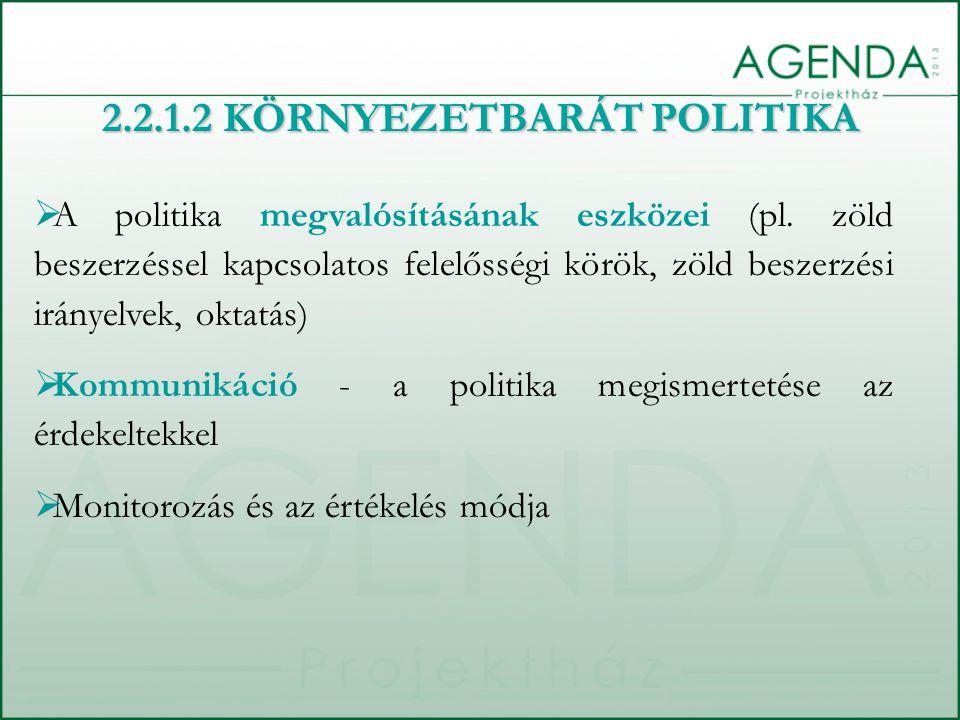  A politika megvalósításának eszközei (pl. zöld beszerzéssel kapcsolatos felelősségi körök, zöld beszerzési irányelvek, oktatás)  Kommunikáció - a p