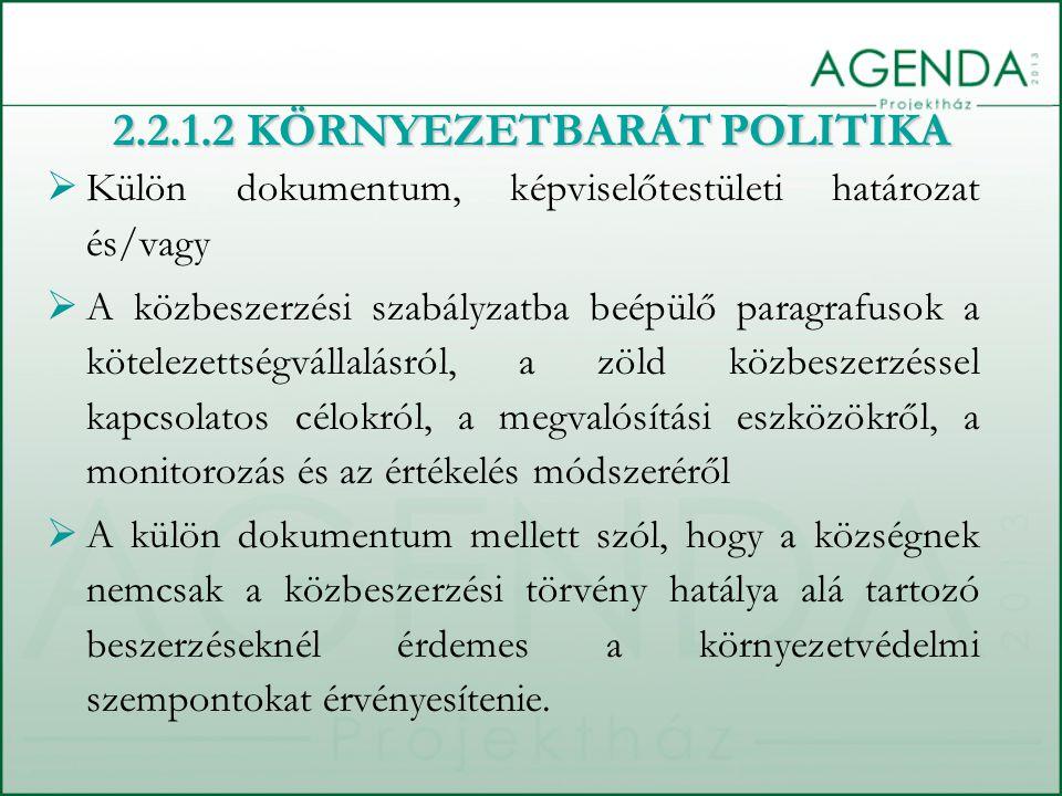  Külön dokumentum, képviselőtestületi határozat és/vagy  A közbeszerzési szabályzatba beépülő paragrafusok a kötelezettségvállalásról, a zöld közbes