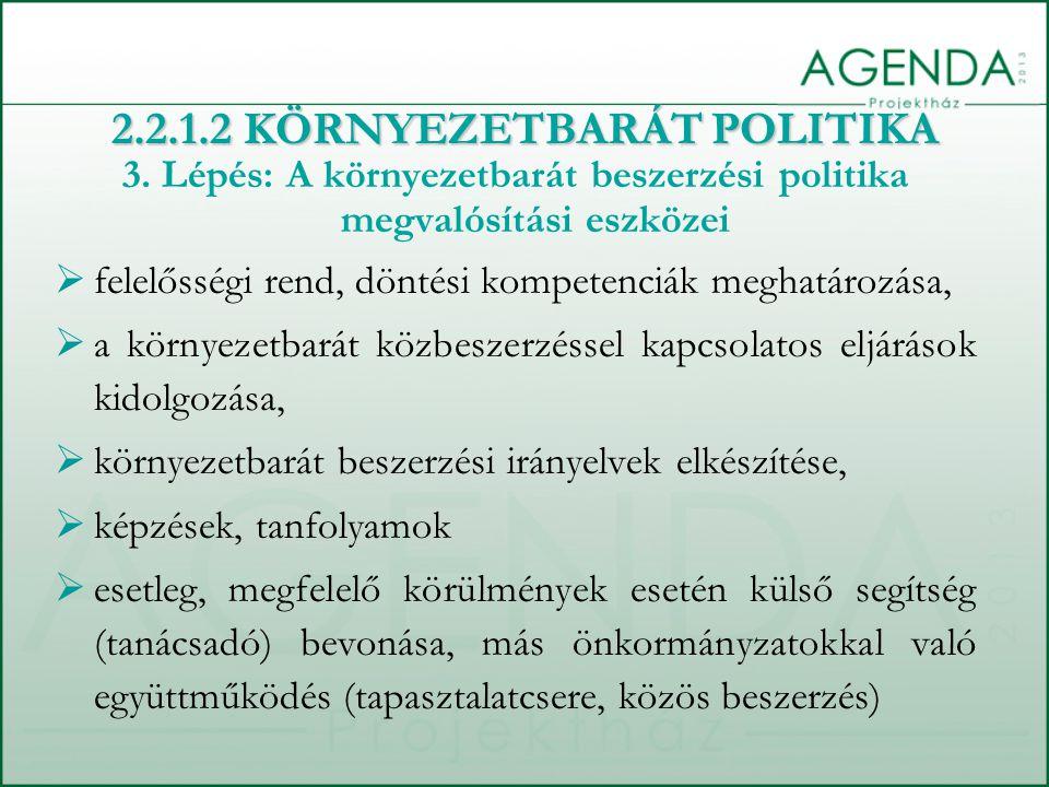3. Lépés: A környezetbarát beszerzési politika megvalósítási eszközei  felelősségi rend, döntési kompetenciák meghatározása,  a környezetbarát közbe