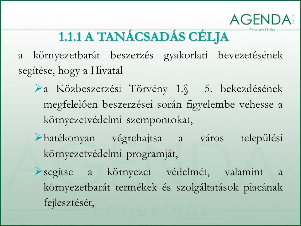 a környezetbarát beszerzés gyakorlati bevezetésének segítése, hogy a Hivatal  a Közbeszerzési Törvény 1.§ 5. bekezdésének megfelelően beszerzései sor