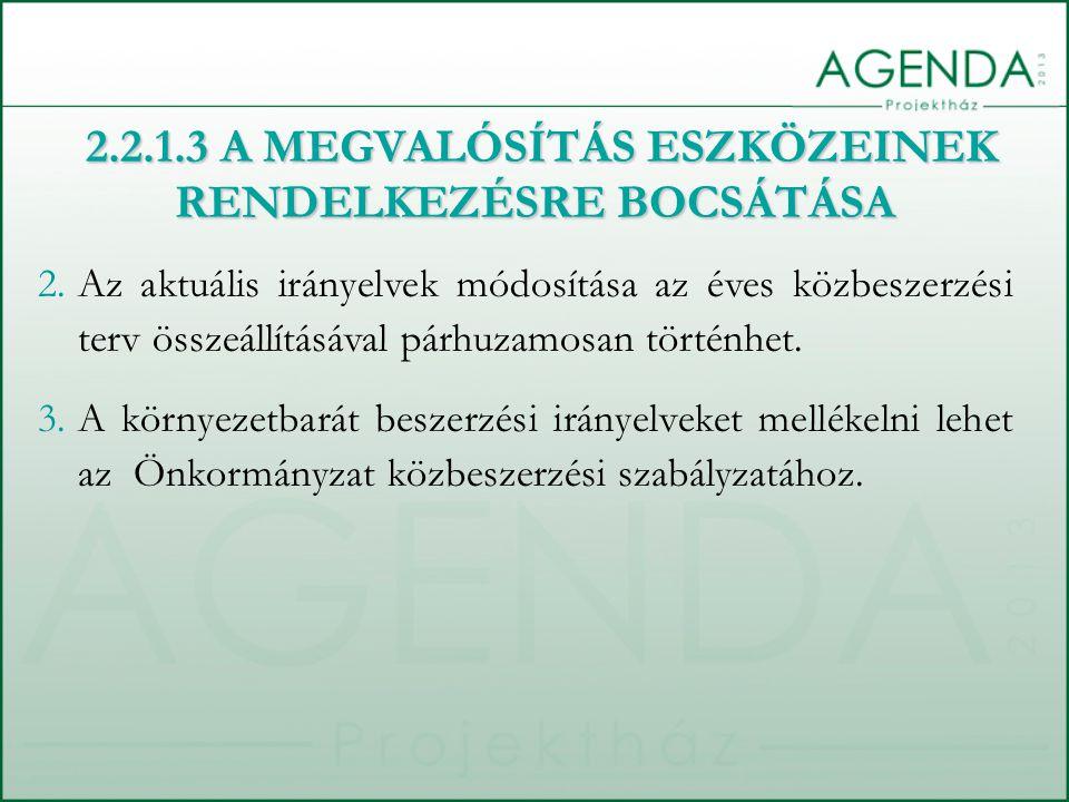 2.Az aktuális irányelvek módosítása az éves közbeszerzési terv összeállításával párhuzamosan történhet. 3.A környezetbarát beszerzési irányelveket mel