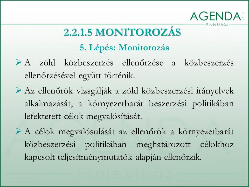 5. Lépés: Monitorozás  A zöld közbeszerzés ellenőrzése a közbeszerzés ellenőrzésével együtt történik.  Az ellenőrök vizsgálják a zöld közbeszerzési