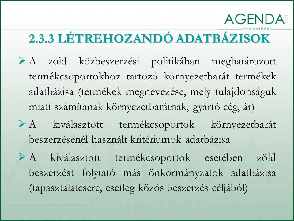  A zöld közbeszerzési politikában meghatározott termékcsoportokhoz tartozó környezetbarát termékek adatbázisa (termékek megnevezése, mely tulajdonság