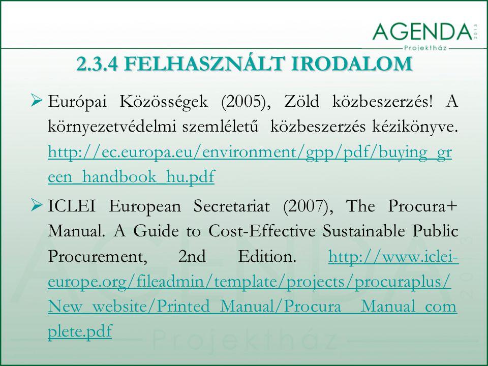  Európai Közösségek (2005), Zöld közbeszerzés! A környezetvédelmi szemléletű közbeszerzés kézikönyve. http://ec.europa.eu/environment/gpp/pdf/buying_