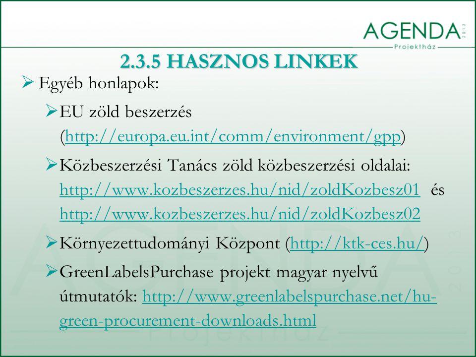  Egyéb honlapok:  EU zöld beszerzés (http://europa.eu.int/comm/environment/gpp)http://europa.eu.int/comm/environment/gpp  Közbeszerzési Tanács zöld