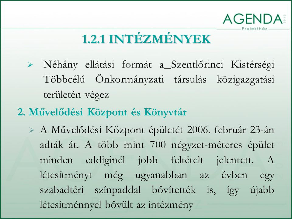  Néhány ellátási formát a Szentlőrinci Kistérségi Többcélú Önkormányzati társulás közigazgatási területén végez 2.