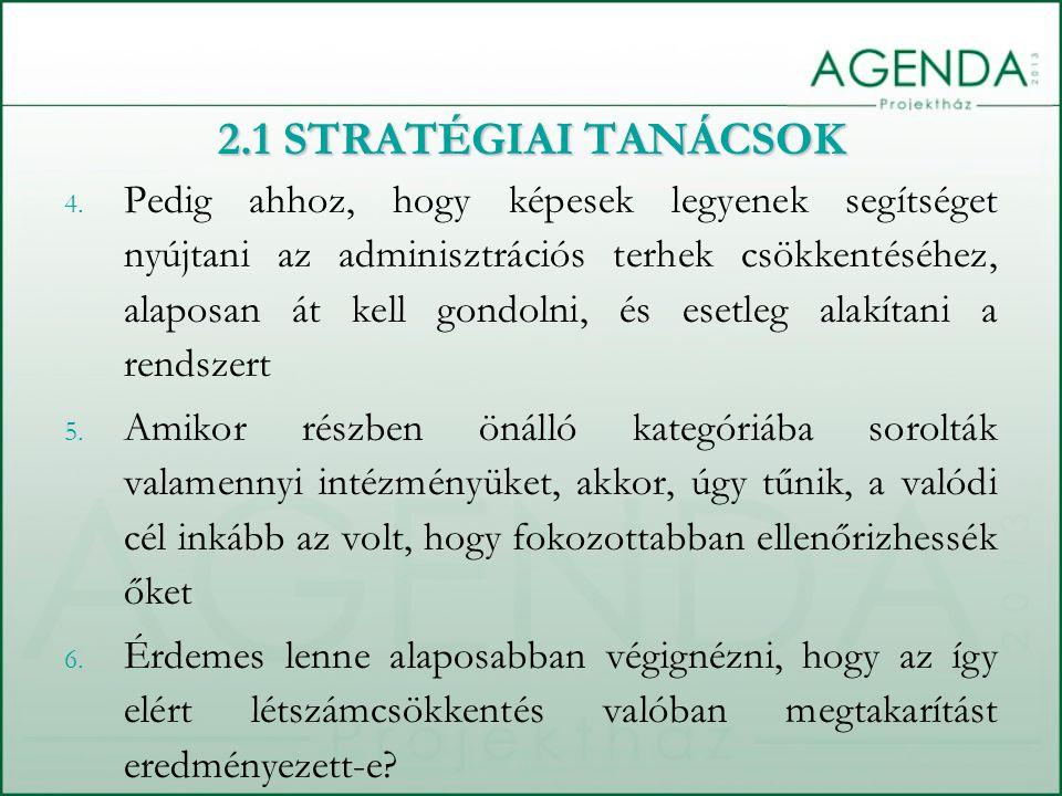 4. Pedig ahhoz, hogy képesek legyenek segítséget nyújtani az adminisztrációs terhek csökkentéséhez, alaposan át kell gondolni, és esetleg alakítani a