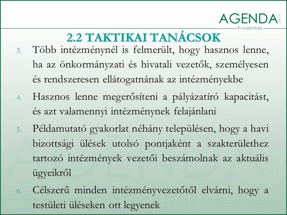 3. Több intézménynél is felmerült, hogy hasznos lenne, ha az önkormányzati és hivatali vezetők, személyesen és rendszeresen ellátogatnának az intézmén