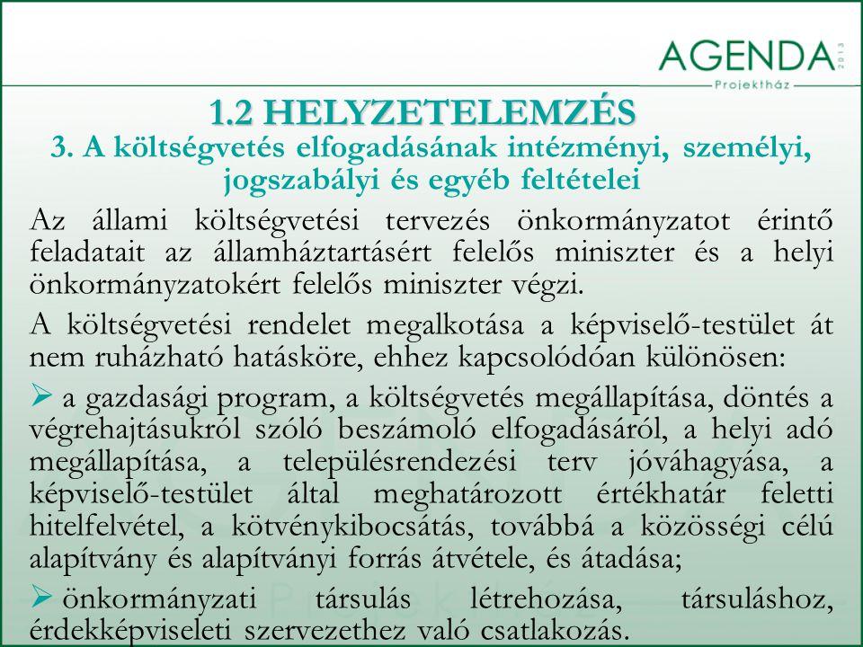 3. A költségvetés elfogadásának intézményi, személyi, jogszabályi és egyéb feltételei Az állami költségvetési tervezés önkormányzatot érintő feladatai