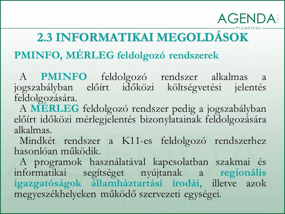 PMINFO, MÉRLEG feldolgozó rendszerek A PMINFO feldolgozó rendszer alkalmas a jogszabályban előírt időközi költségvetési jelentés feldolgozására. A MÉR