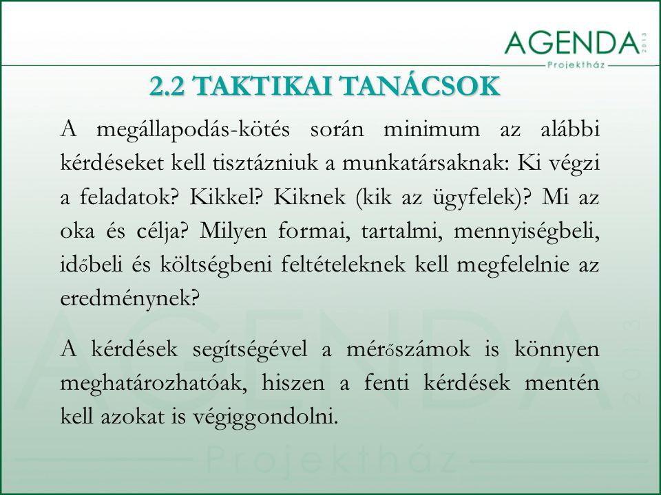 A megállapodás-kötés során minimum az alábbi kérdéseket kell tisztázniuk a munkatársaknak: Ki végzi a feladatok.