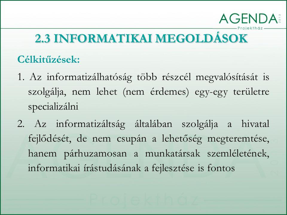 2.3 INFORMATIKAI MEGOLDÁSOK Célkitűzések: 1.
