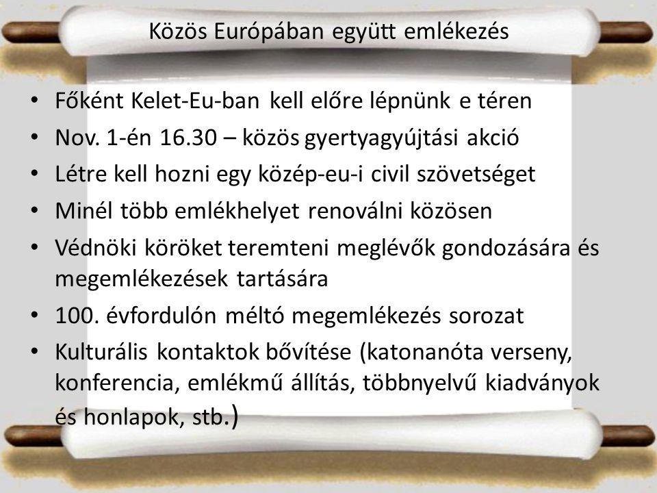 Közös Európában együtt emlékezés Főként Kelet-Eu-ban kell előre lépnünk e téren Nov.