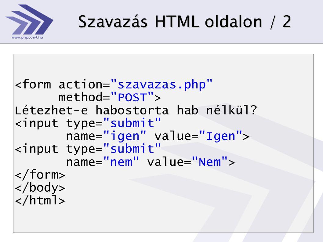 Szavazás HTML oldalon / 2 Létezhet-e habostorta hab nélkül?