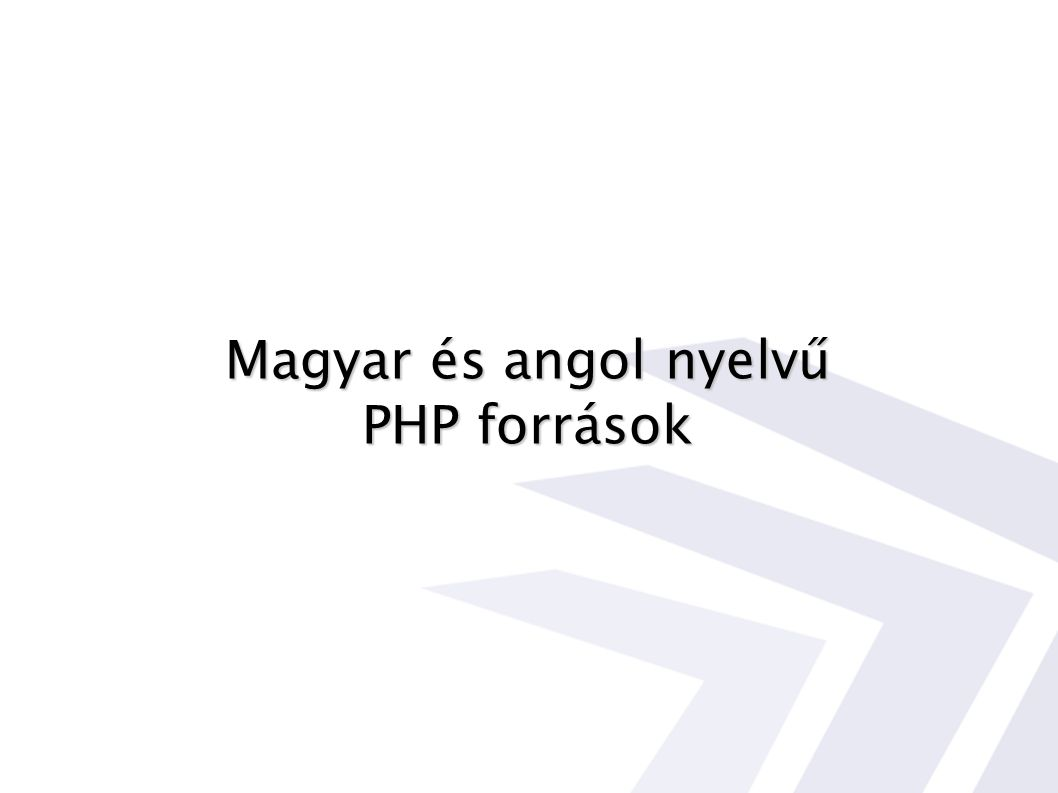 Magyar és angol nyelvű PHP források