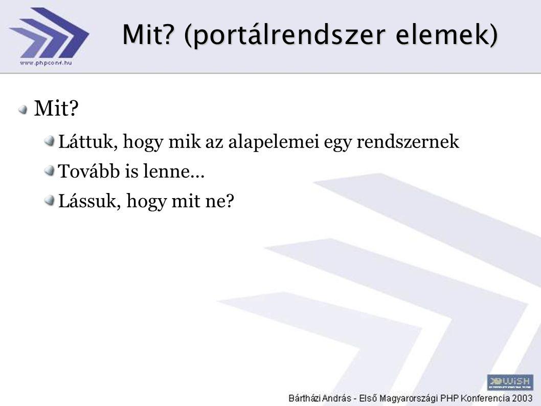 Mit ne.(a rossz példák) PHP: egyszerűség vs.