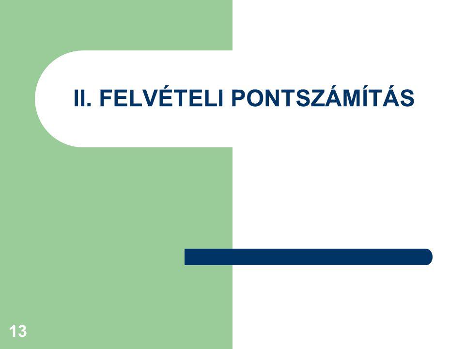 13 II. FELVÉTELI PONTSZÁMÍTÁS