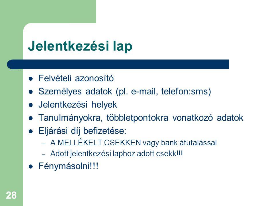 28 Jelentkezési lap Felvételi azonosító Személyes adatok (pl.