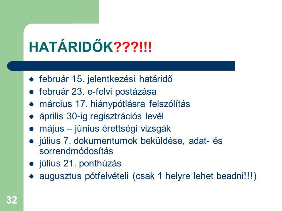 32 HATÁRIDŐK !!. február 15. jelentkezési határidő február 23.