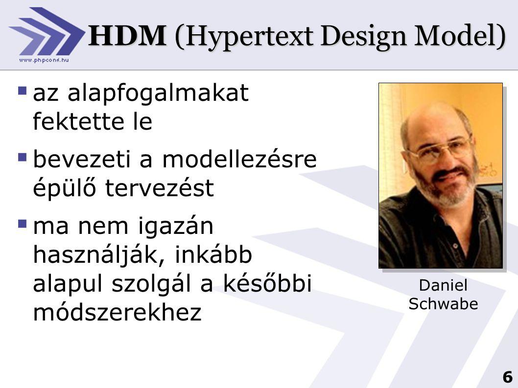 6 HDM (Hypertext Design Model)  az alapfogalmakat fektette le  bevezeti a modellezésre épülő tervezést  ma nem igazán használják, inkább alapul szo