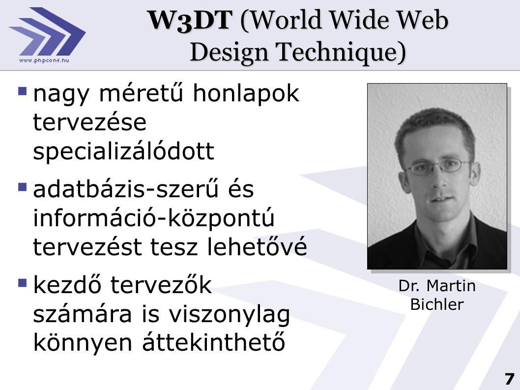 7 W3DT (World Wide Web Design Technique)  nagy méretű honlapok tervezése specializálódott  adatbázis-szerű és információ-központú tervezést tesz leh
