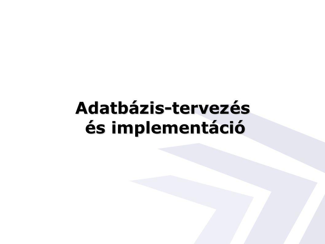 Adatbázis-tervezés és implementáció és implementáció