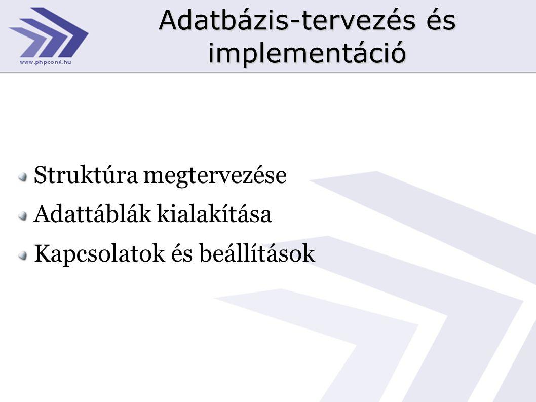 Adatbázis-tervezés és implementáció Struktúra megtervezése Adattáblák kialakítása Kapcsolatok és beállítások