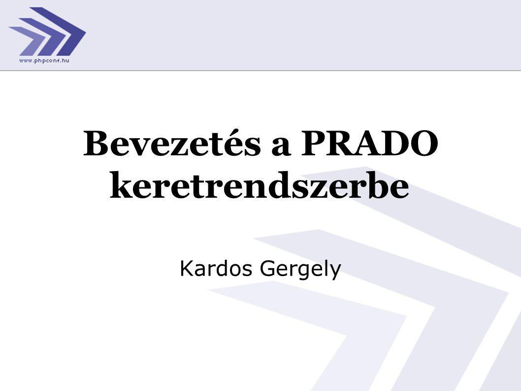 Bevezetés a PRADO keretrendszerbe Kardos Gergely
