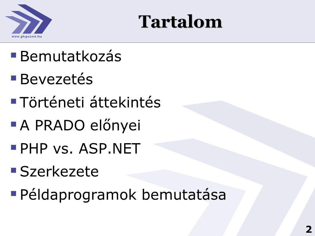 2 Tartalom  Bemutatkozás  Bevezetés  Történeti áttekintés  A PRADO előnyei  PHP vs.