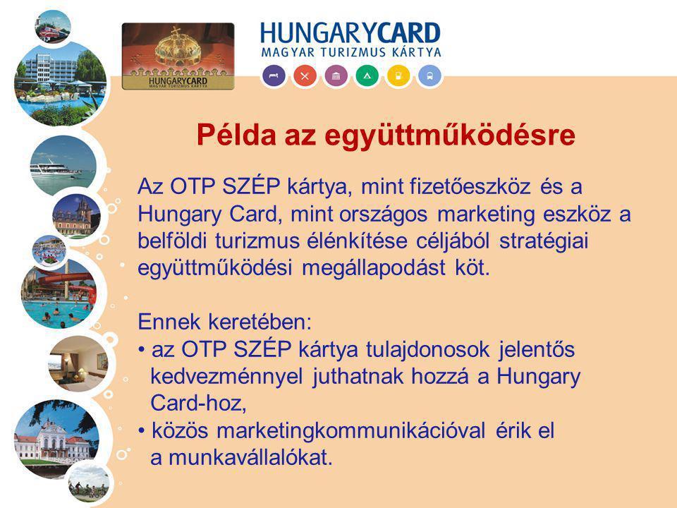 Az OTP SZÉP kártya, mint fizetőeszköz és a Hungary Card, mint országos marketing eszköz a belföldi turizmus élénkítése céljából stratégiai együttműköd