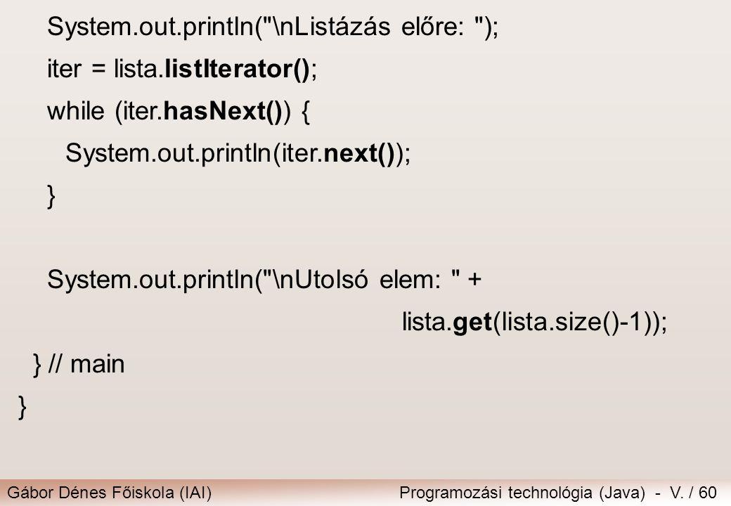 Gábor Dénes Főiskola (IAI)Programozási technológia (Java) - V. / 60 System.out.println(