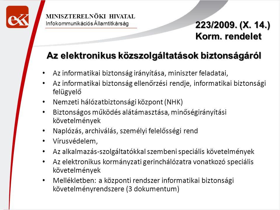 Infokommunikációs Államtitkárság MINISZTERELNÖKI HIVATAL 223/2009. (X. 14.) Korm. rendelet Az elektronikus közszolgáltatások biztonságáról Az informat