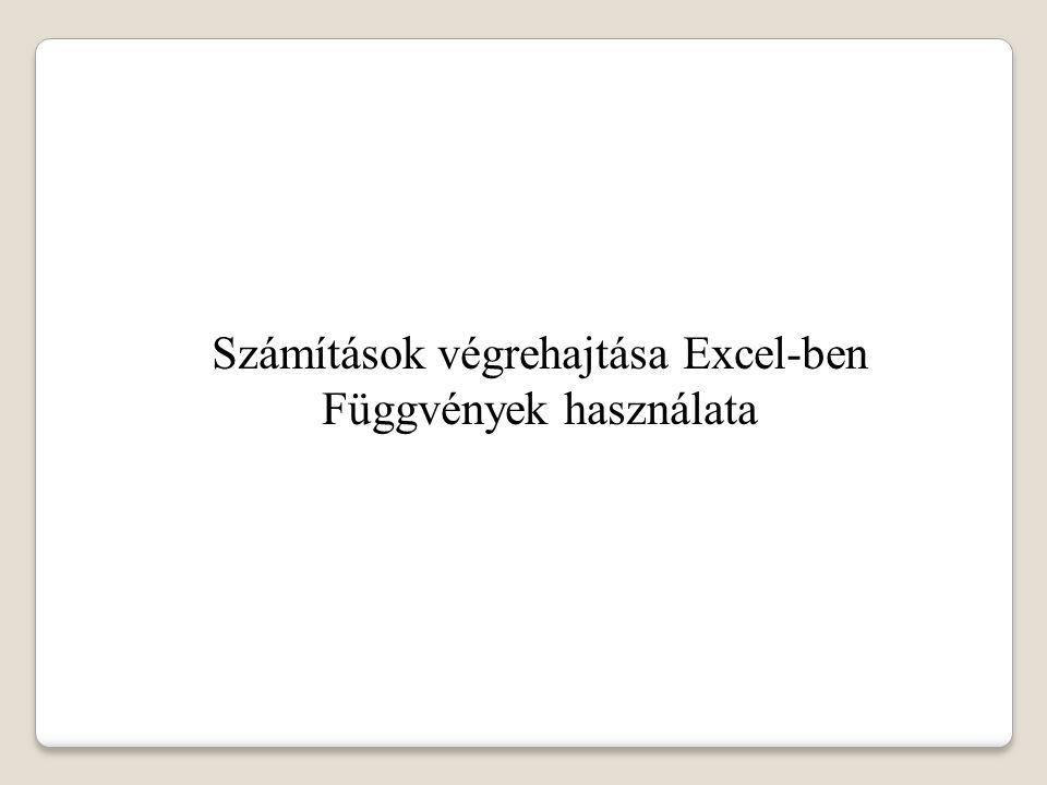 Számítások végrehajtása Excel-ben Függvények használata