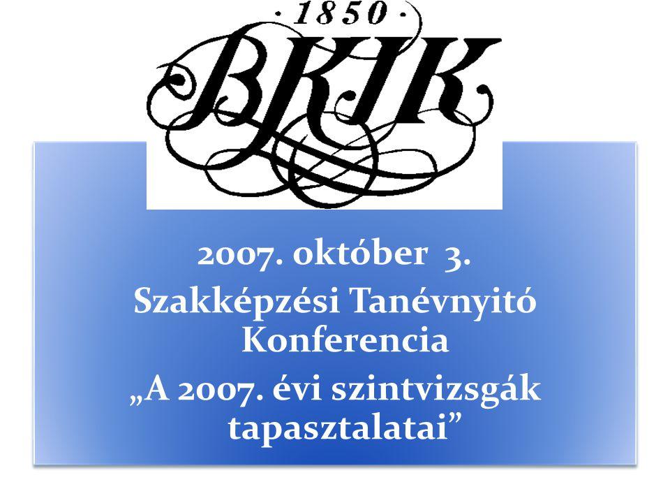"""2007. október 3. Szakképzési Tanévnyitó Konferencia """"A 2007."""