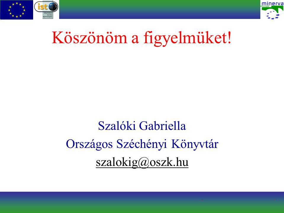 Köszönöm a figyelmüket! Szalóki Gabriella Országos Széchényi Könyvtár szalokig@oszk.hu