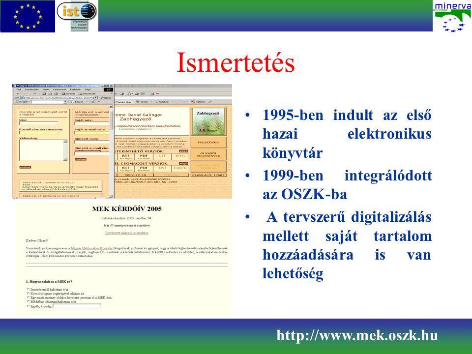 Ismertetés 1995-ben indult az első hazai elektronikus könyvtár 1999-ben integrálódott az OSZK-ba A tervszerű digitalizálás mellett saját tartalom hozz