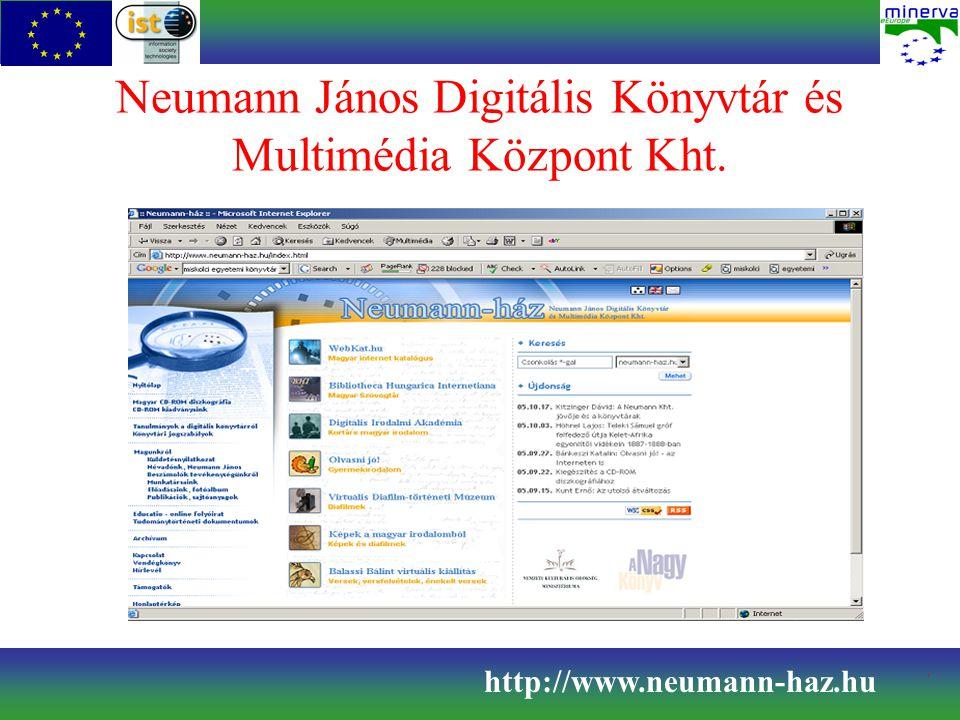 Ismertetés 1997-ben indult – sokszínű szolgáltatás a WebKat.hu online internetkatalógus a Digitális Irodalmi Akadémia - a kortárs irodalom a Bibliotheca Hungarica Internetiana digitális gyűjtemény szolgáltatások gyermekeknek http://www.neumann-haz.hu