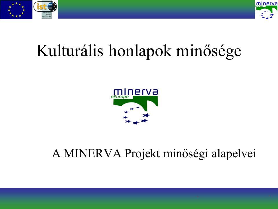 Kulturális honlapok minősége A MINERVA Projekt minőségi alapelvei