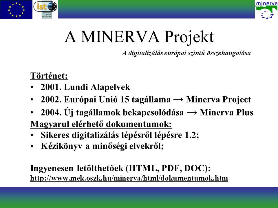 A MINERVA Projekt Történet: 2001. Lundi Alapelvek 2002.