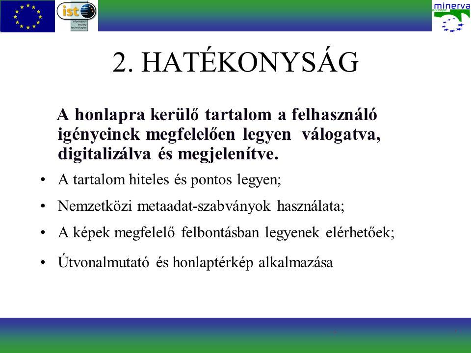 2. HATÉKONYSÁG A honlapra kerül ő tartalom a felhasználó igényeinek megfelelően legyen válogatva, digitalizálva és megjelenítve. A tartalom hiteles és