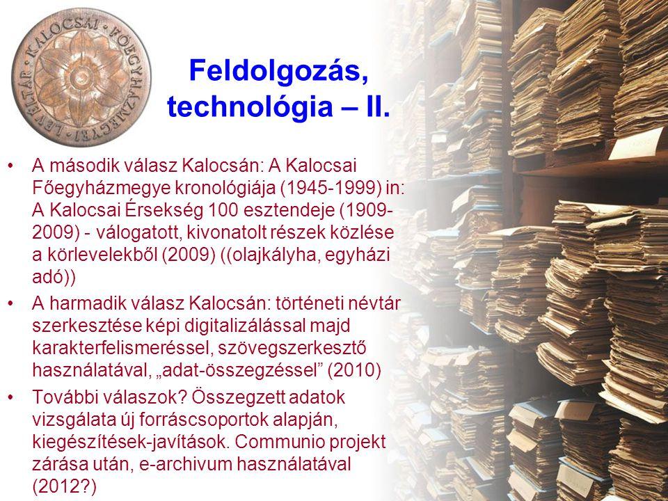 Feldolgozás, technológia – II. A második válasz Kalocsán: A Kalocsai Főegyházmegye kronológiája (1945-1999) in: A Kalocsai Érsekség 100 esztendeje (19