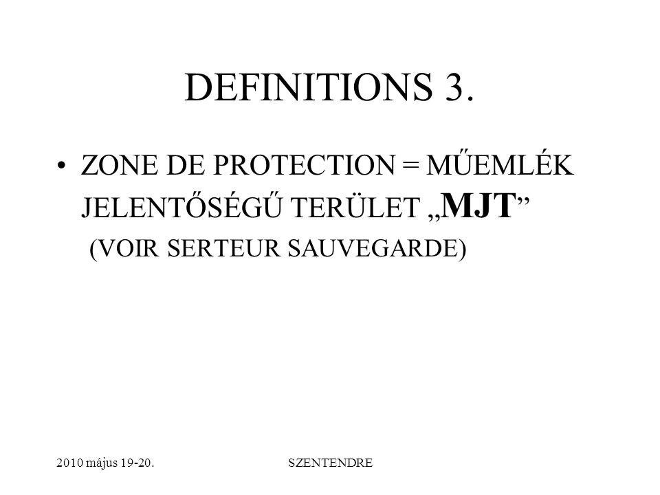 """DEFINITIONS 4. PAYSAGE CULTUREL = TÖRTÉNETI TÁJ / KULTURTÁJ """" TT ? 2010 május 19-20.SZENTENDRE"""