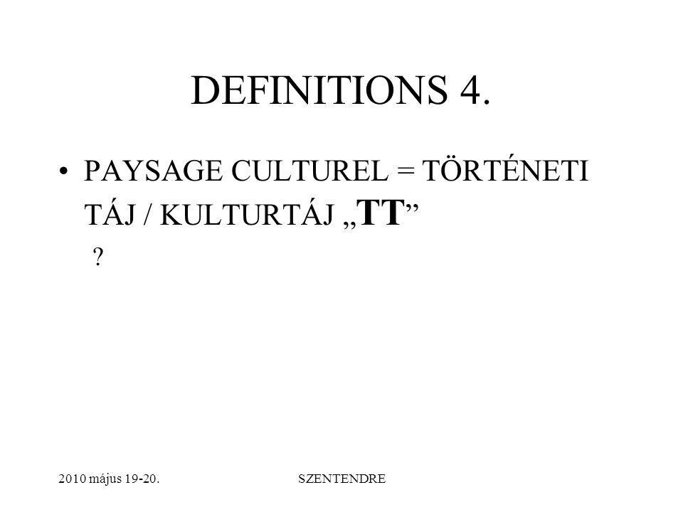 """DEFINITIONS 4. PAYSAGE CULTUREL = TÖRTÉNETI TÁJ / KULTURTÁJ """" TT 2010 május 19-20.SZENTENDRE"""