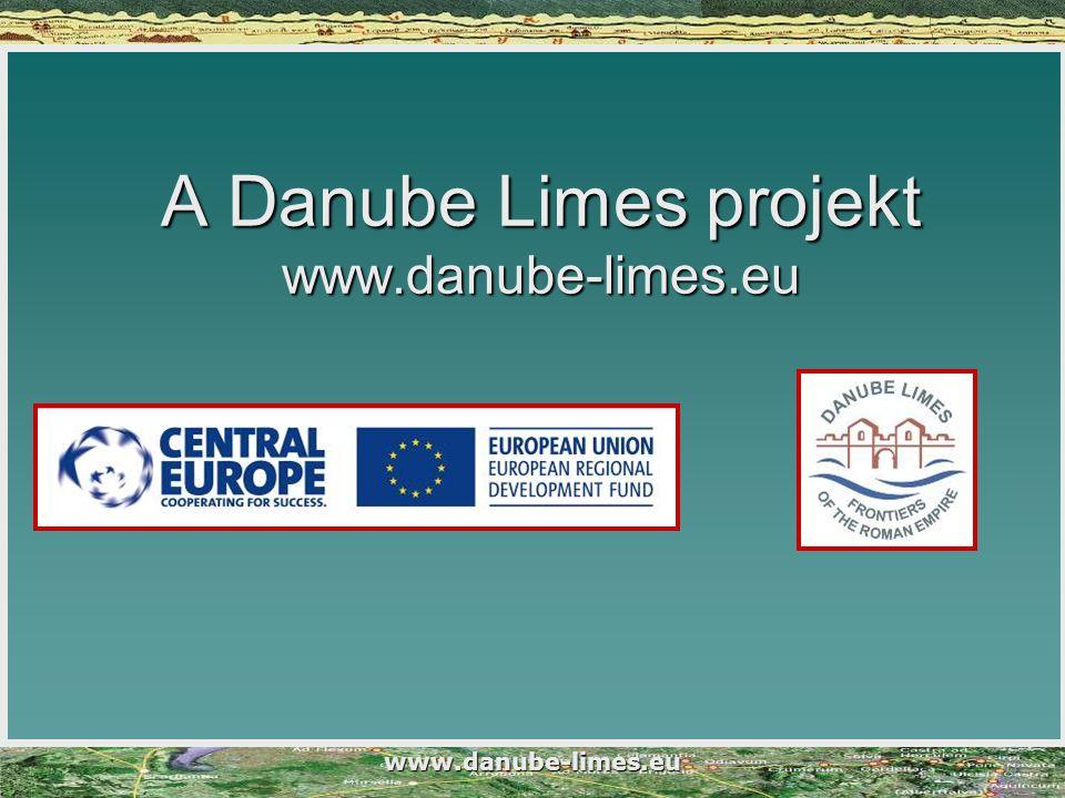 www.danube-limes.eu A Danube Limes projekt www.danube-limes.eu