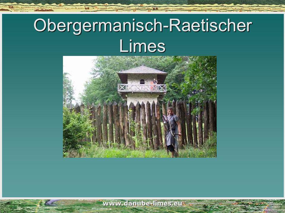 www.danube-limes.eu Obergermanisch-Raetischer Limes