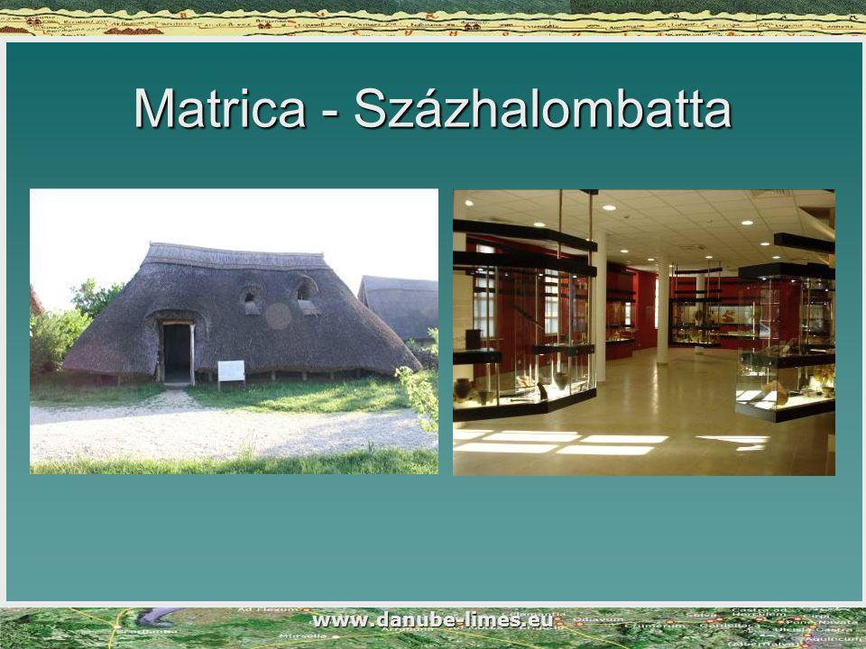 www.danube-limes.eu Matrica - Százhalombatta